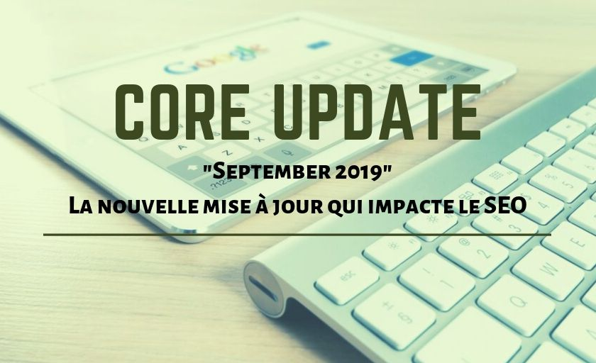 September core update 2019 - Mise à jour de Google, explications par Referenceur