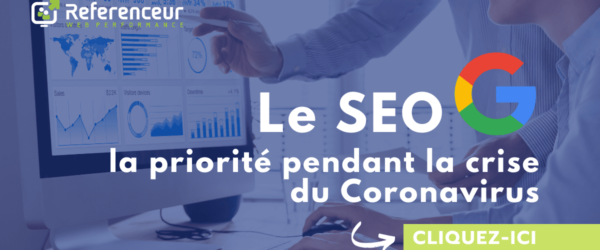 Le SEO ? Le premier reflex Marketing lors de période COVID-19.